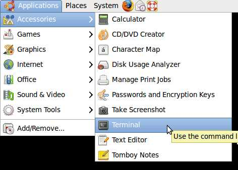Go yo Applications, Accessories and click on terminal short cut icon.